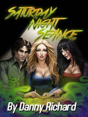 Danny Richard- Saturday Night Seance 8muses Adult Comics