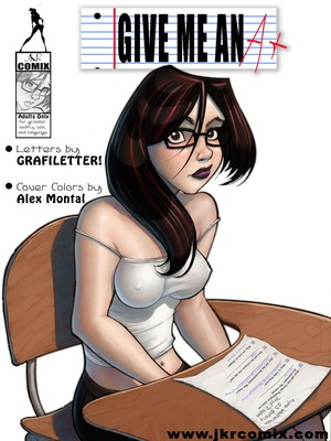 JKRcomix- Give me an A+ 1-2 8muses Adult Comics